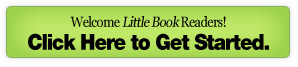 Welcome Little Book Readers. Click Here to Get Started.